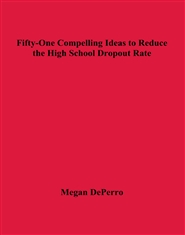 Fifty-One Compelling Ideas to Reduce the High School Dropout Rate cover image