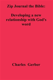Zip Journal the Bible: Developing a new relationship with God