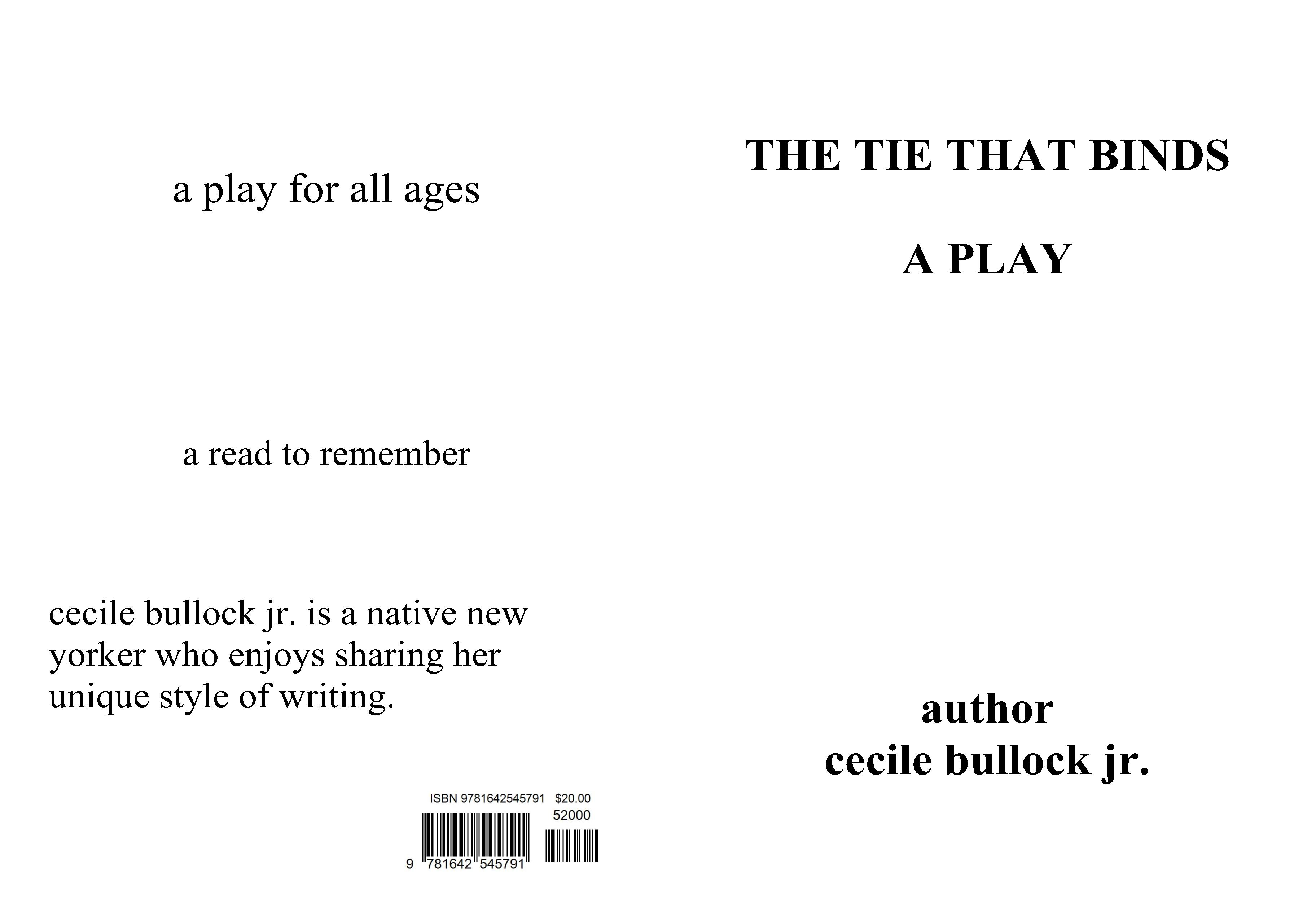 THE TIE THAT BINDS A PLAY the tie that binds a play a play cover image