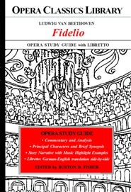 Ludwig van Beethoven FIDELIO Opera Study Guide with Libretto cover image