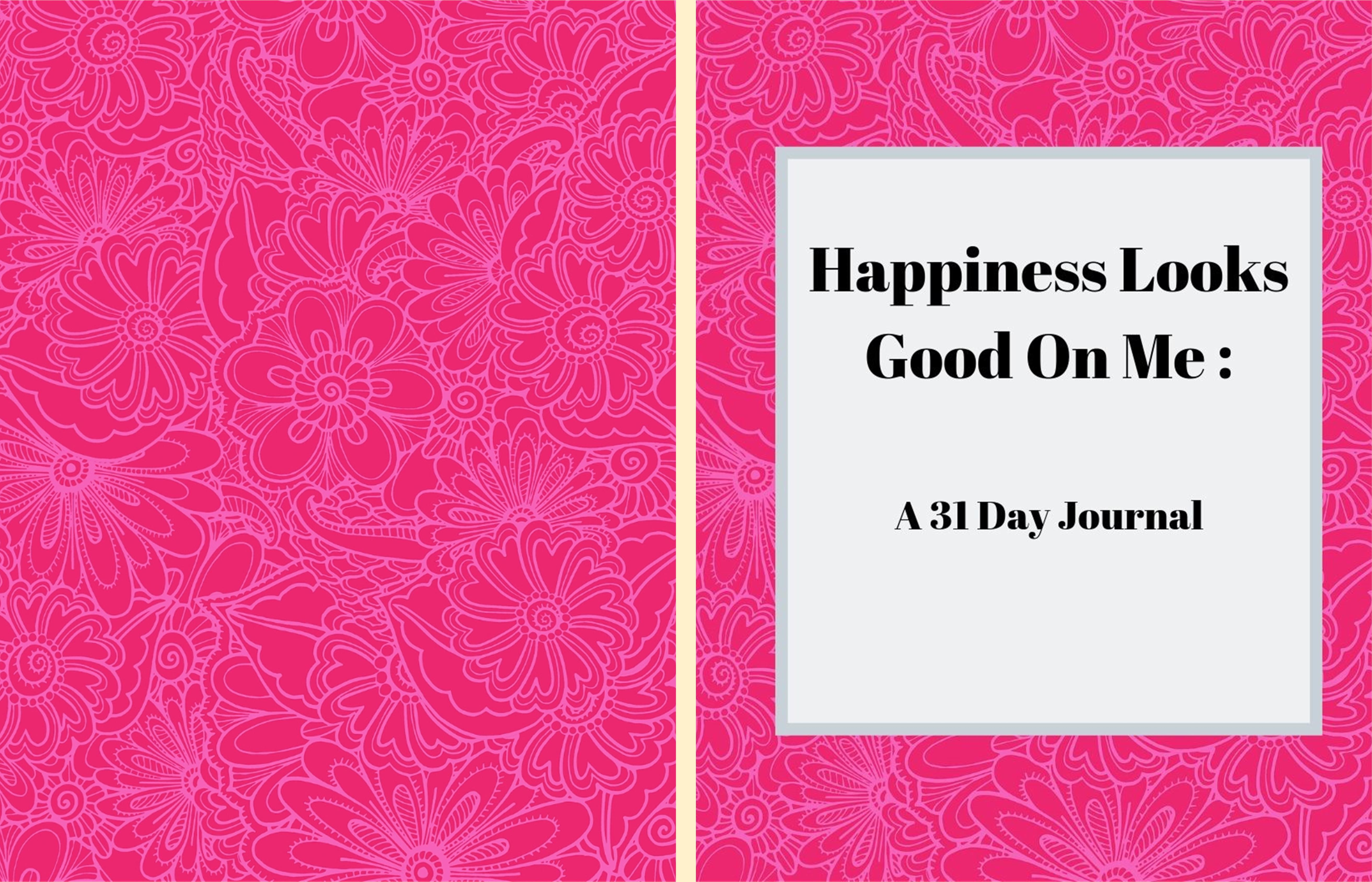 Happiness Looks Good On Me: A 31 Day Journal cover image