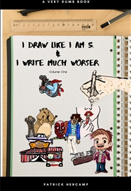 I draw like i am 5 & write much worser. cover image