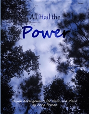 All Hail the Power: Hymn Arrangements for Violin and Piano cover image