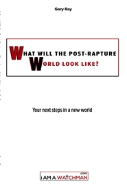 What Will the Post-Rapture Church and World Look Like? cover image