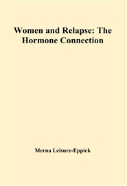 Women and Relapse: The Hormone Connection cover image