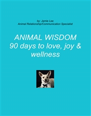 ANIMAL WISDOM 90 days to love, joy & wellness cover image