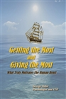 Getting The Most And Giving The Most: What Truly Motivates The Human Heart cover image