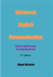Advanced English Communication: The Art and Practice of using Big Words (2nd Ed) cover image