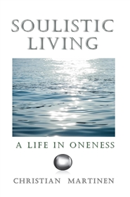 Soulistic Living A Life in Oneness cover image