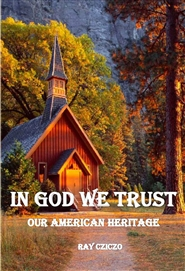 In God We Trust - Our American Heritage cover image