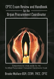 CPTC Exam Review and Handbook for the Organ Procurement Coordinator cover image