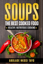 SOUPS THE BEST COOKED FOOD NEW REVISED EDITION 2019 cover image