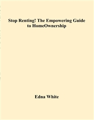 Stop Renting! The Empowering Guide to HomeOwnership cover image