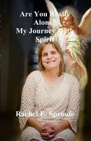 Are You Really Alone? My Journey With Spirit cover image