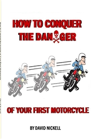 How to Conquer the Danger of Your First Motorcycle cover image