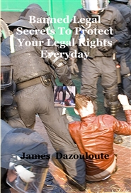 Banned Legal Secrets To Protect Your Legal Rights Everyday cover image
