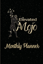 Elevated Mojo Monthly Planner Spiral Bound cover image