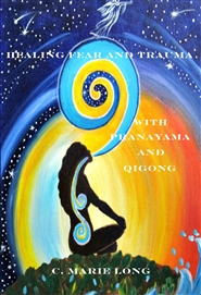 Healing Fear and Trauma With Pramayama and Qigong cover image
