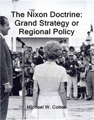 The Nixon Doctrine: Grand Strategy or Regional Policy cover image