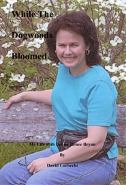 While The Dogwoods Bloomed cover image