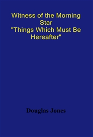 "Witness of the Morning Star ""Things Which Must Be Hereafter"" cover image"