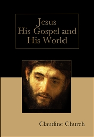 Jesus, His Gospel and His World cover image