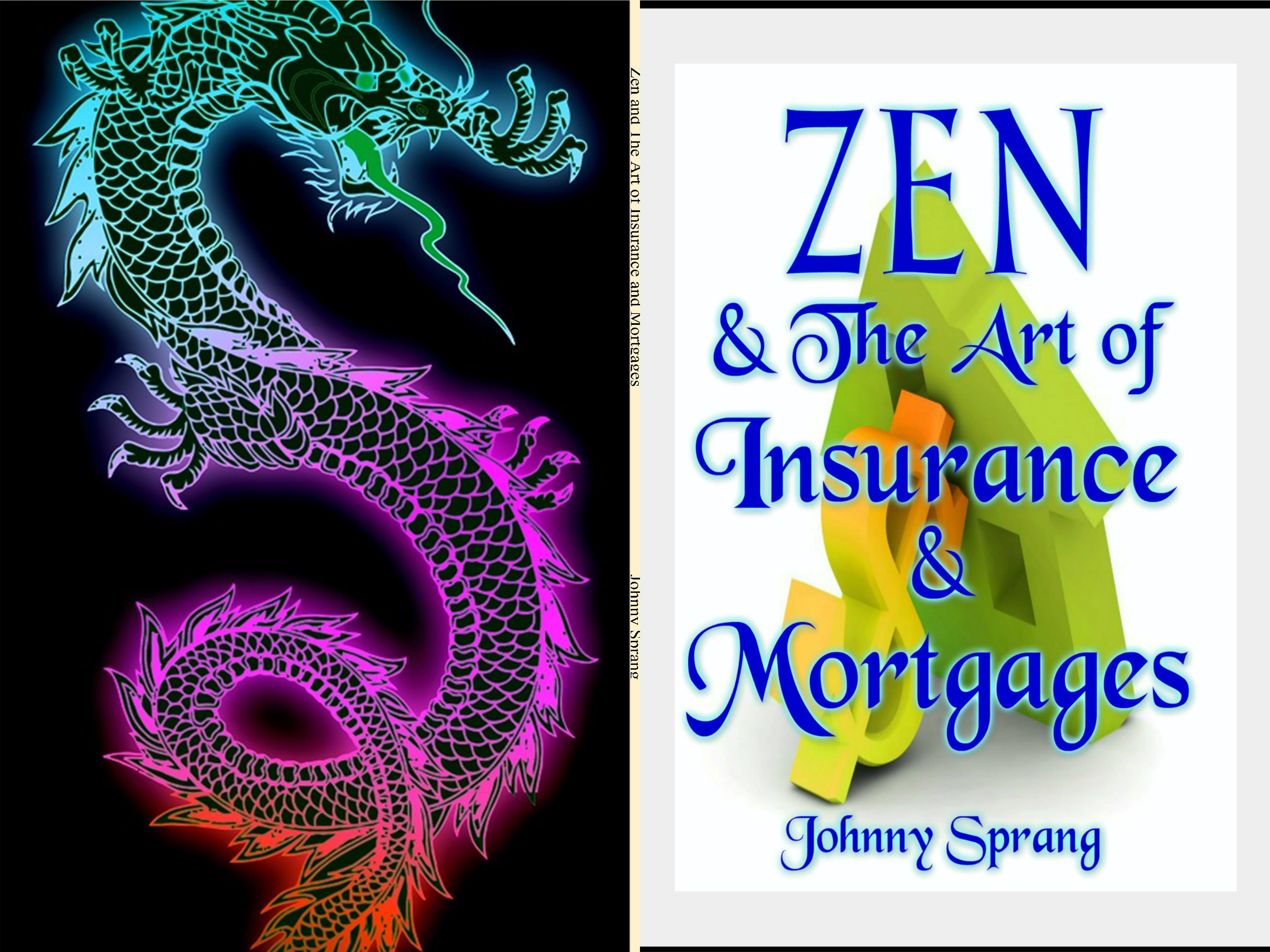 Zen and The Art of Insurance and Mortgages cover image