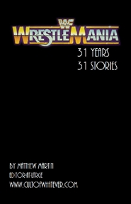 WrestleMania: 31 years, 31 stories cover image