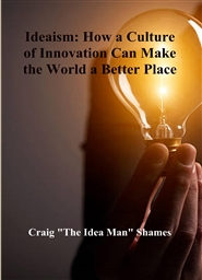 Ideaism: How a Culture of Innovation Can Make the World a Better Place cover image