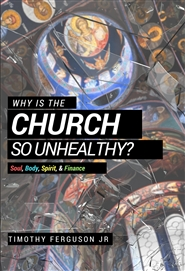 WHY IS THE CHURCH SO UNHEALTHY? cover image