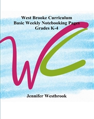 West Brooke Curriculum Basic Weekly Notebooking Pages Grades K-4 cover image