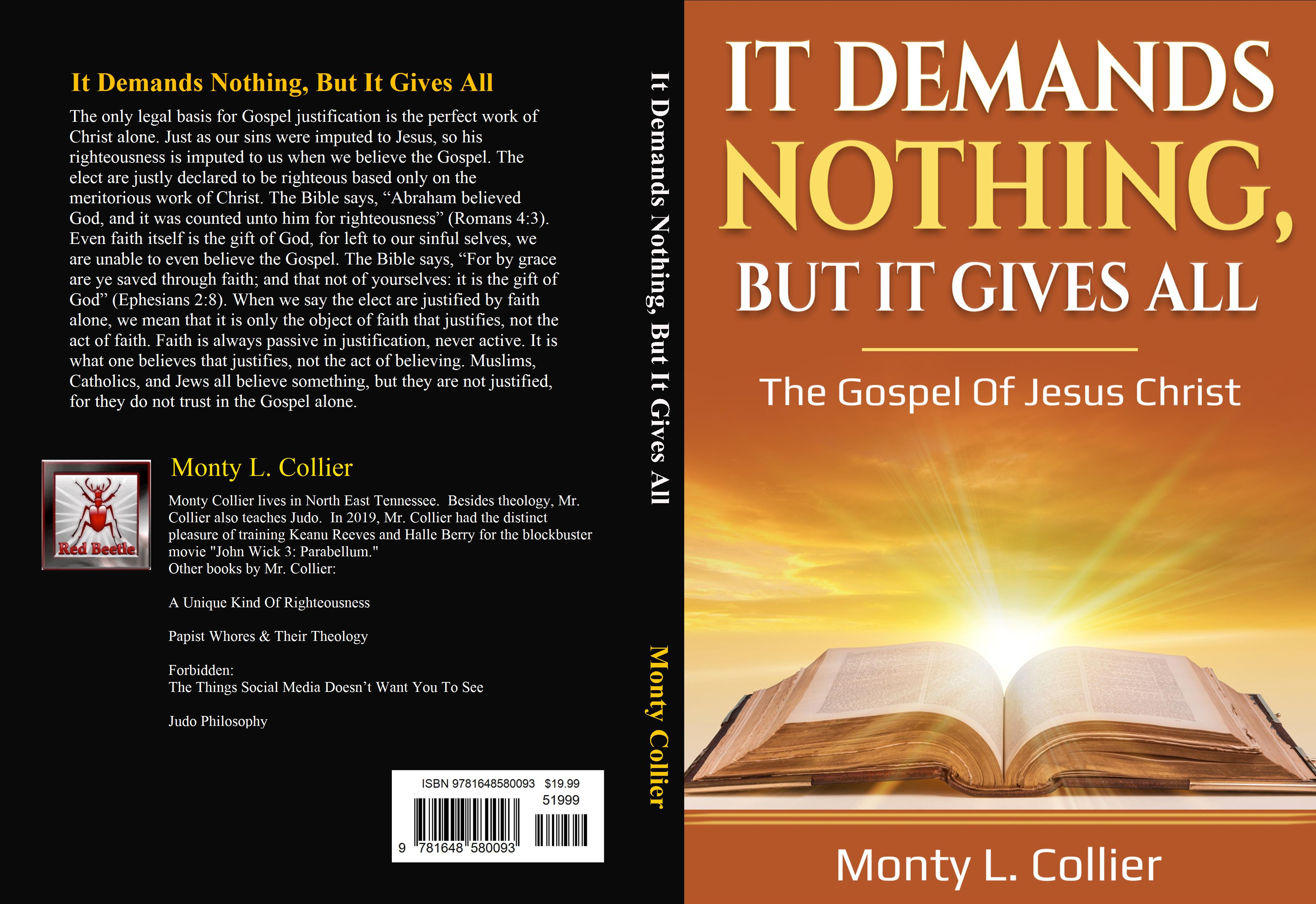 It Demands Nothing, But It Gives All: The Gospel Of Jesus Christ cover image