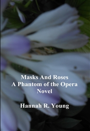 Masks And Roses A Phantom  ... cover image