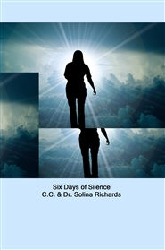 Six Days of Silence C.C. & Dr. Solina Richards cover image