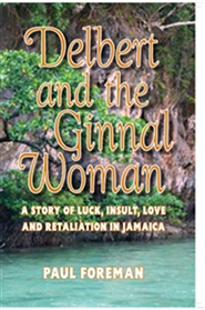 Delbert and the Ginnal Woman -A Story of Luck, Insult, Love and Retaliation in Jamaica cover image