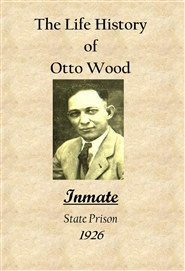 Life History of Otto Wood  cover image