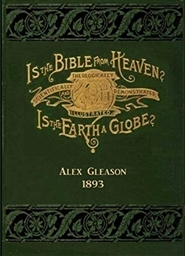 Is the Bible From Heaven? Is Earth a Globe? Extended Edition with Map and Patent cover image