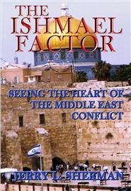 The Ishmael Factor: Seeing the Heart of the Middle East Conflict cover image
