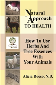 Natural Approach To Health How To Use Herbs And Tree Essences With Your Animals cover image
