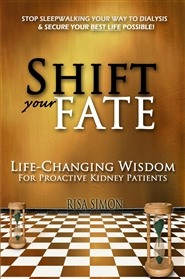 SHIFT YOUR FATE: LIFE-CHANGING WISDOM FOR PROACTIVE KIDNEY PATIENTS cover image