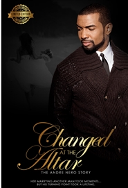 Changed at the Altar: The Andre Nero Story cover image