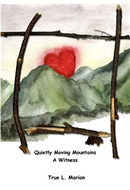 Quietly Moving Mountains A Witness cover image