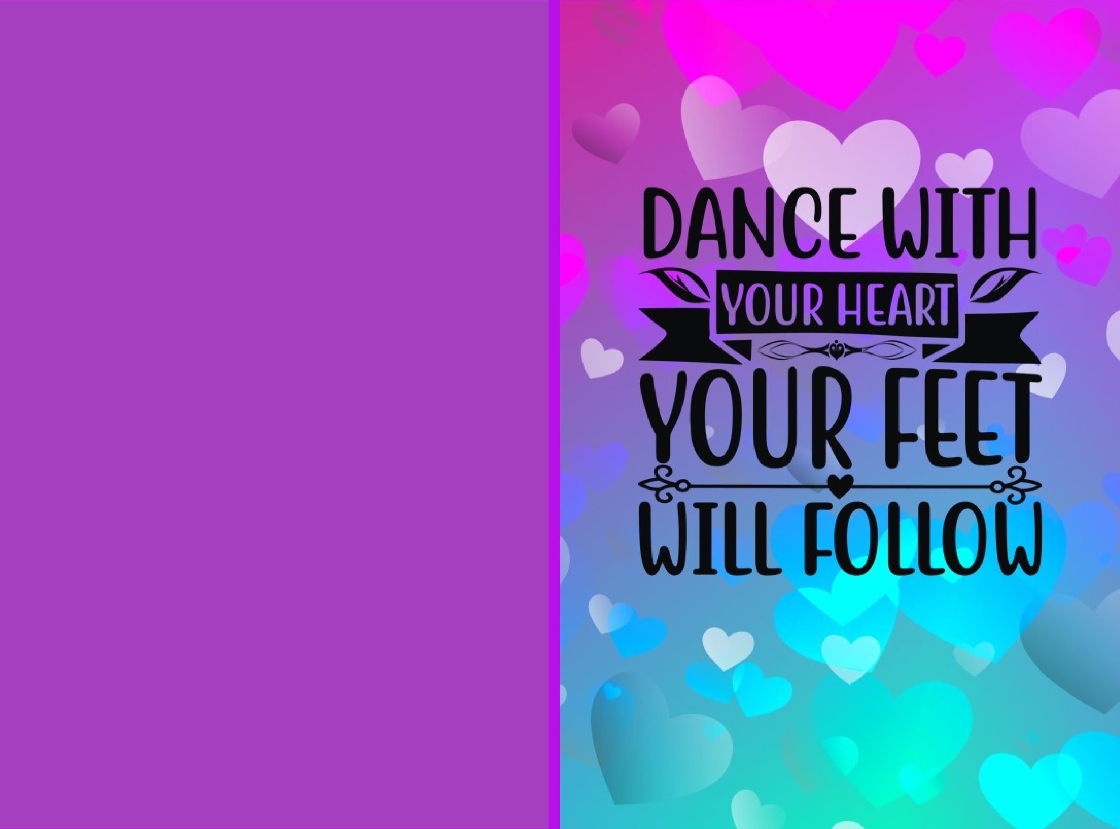 Dance With Your Heart Your Feet Will Follow cover image