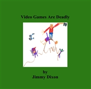 Video Games Are Deadly cover image