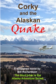 Corky and the Alaskan Quake, A Suspense Novel cover image