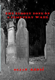 The Bloody Bone on a  Cemetery Wall cover image