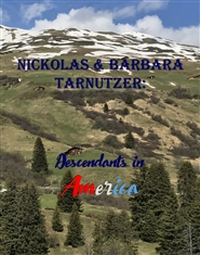 Nickolas & Barbara Tarnutzer: Descendants in America cover image