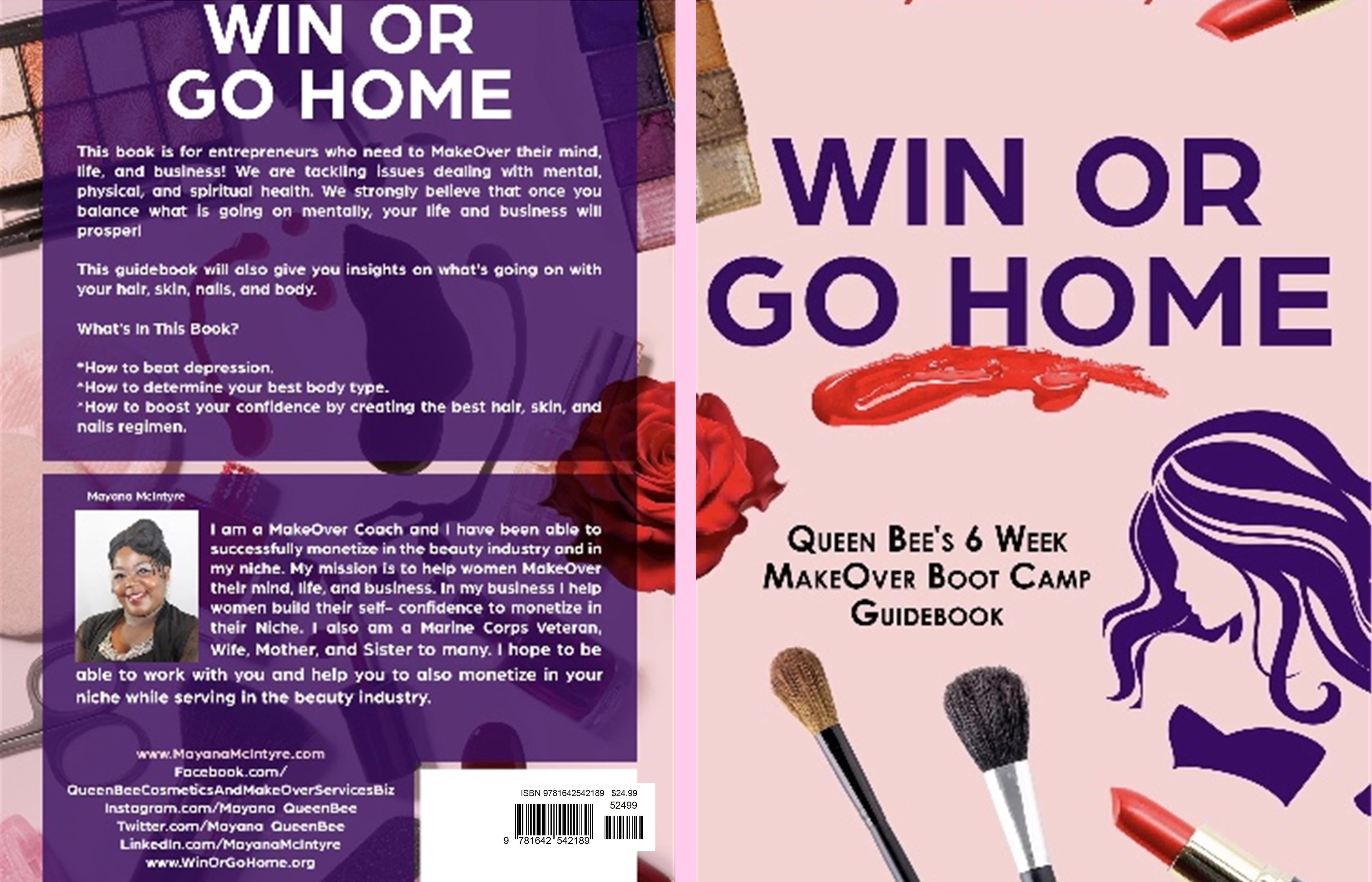 Win Or Go Home: Queen Bee's 6 Week MakeOver Boot Camp Guidebook cover image