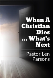 When A Christian Dies ... Whats Next? cover image