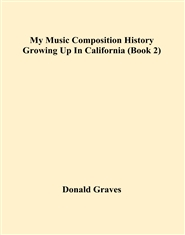 My Music Composition History Growing Up In California (Book 2) cover image